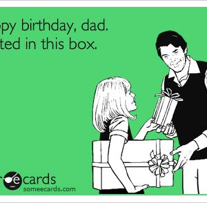 Funny Birthday Ecards For Dad Happy Birthday Dad Happy Birthday Dad Funny Birthday Ecards Funny