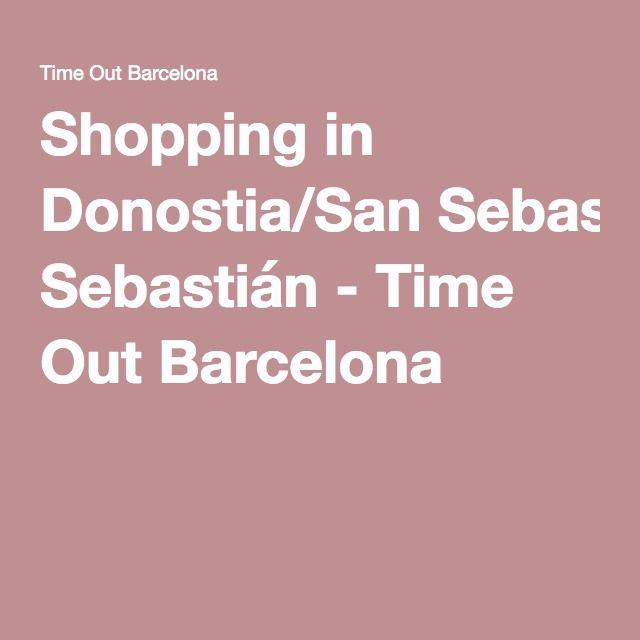 Shopping in Donostia/San Sebastián - Time Out Barcelona