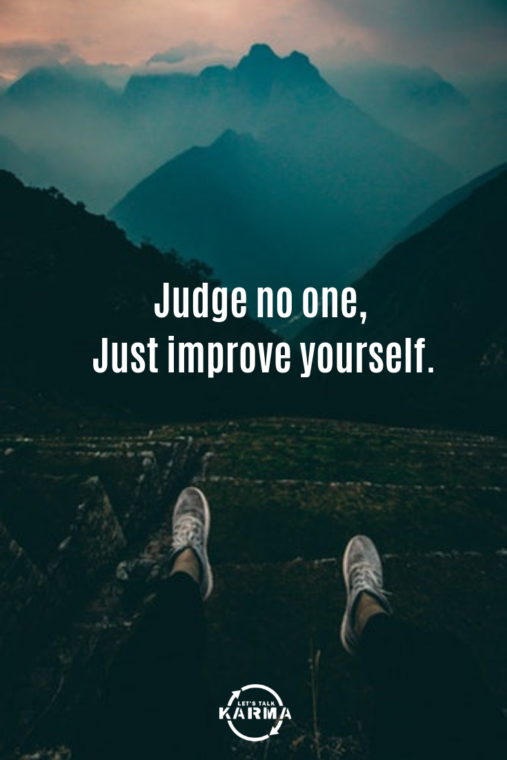 Judge no one, Just improve yourself. thepositivediaries ...