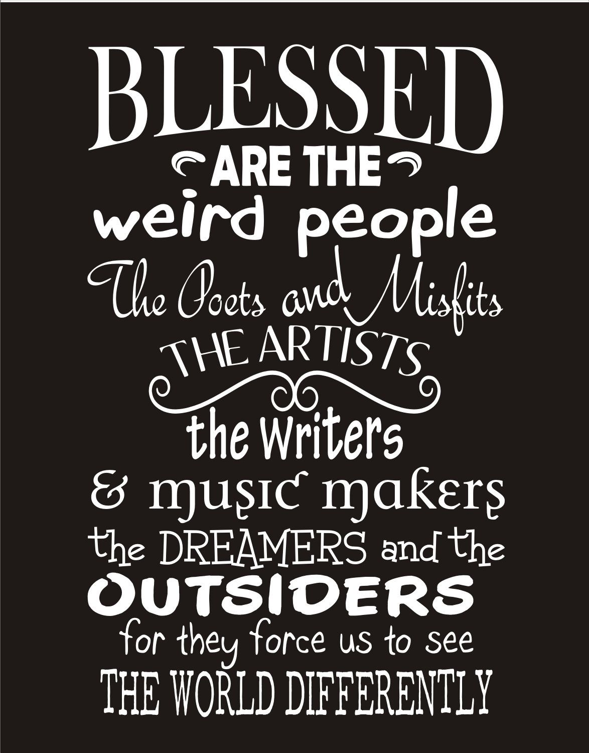 Blessed Are The Weird People The Poets And Misfits The Artists
