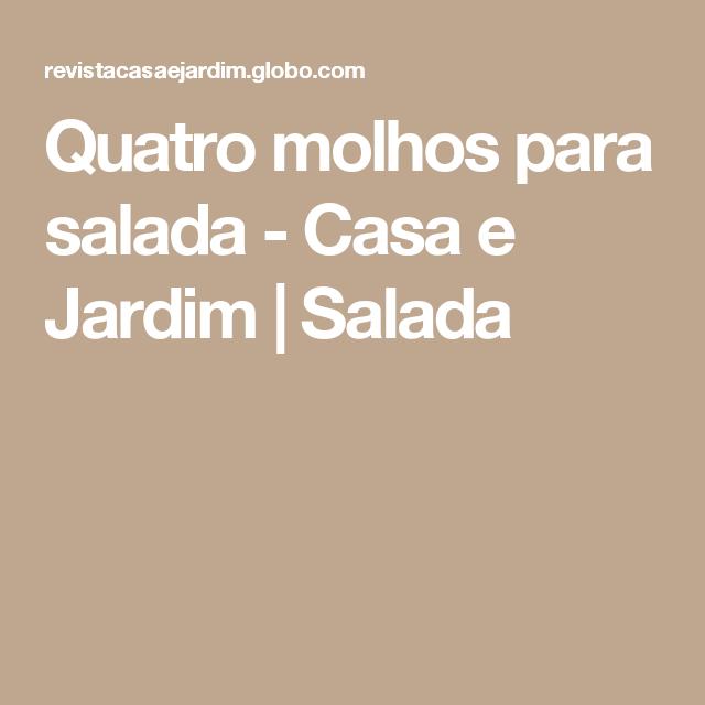 Quatro molhos para salada - Casa e Jardim   Salada