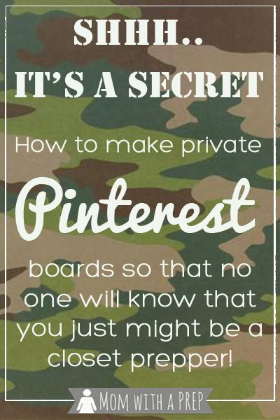 Mom with a PREP | How to create a Secret Preparedness Board on Pinterest to stop your best friend from finding out that you just might be a closet prepper.