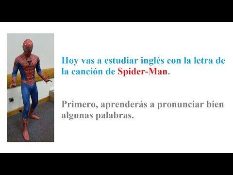 Aprende Inglés Con La Letra De La Canción De Spider Man Canciones Spider Man Letras