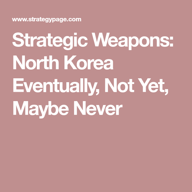 Strategic Weapons: North Korea Eventually, Not Yet, Maybe Never