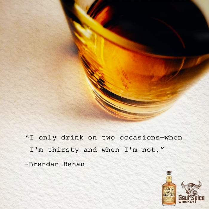 I only drink on two occasions- when I'm thirsty and when I'm not. -Brendan Behan #i'mthirsty I only drink on two occasions- when I'm thirsty and when I'm not. -Brendan Behan #i'mthirsty