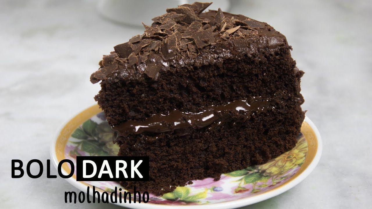 Bolo De Chocolate Perfeito E Molhadinho Bolo Dark Bolo De
