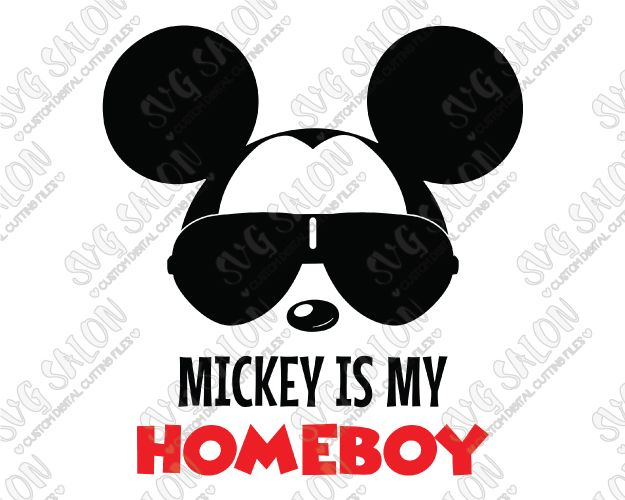7ed0f62de4 Mickey Is My Homeboy SVG Cut File Set with Cool Mouse In Aviator Sunglasses  for DIY Adult Disney Vacation Shirts with Cricut