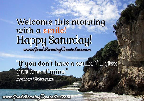 Happy Saturday Inspirational Quotes Wishes Messages Pictures Good Morning Images Wal Good Morning Happy Saturday Good Morning Quotes Happy Saturday Quotes