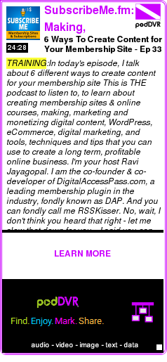 #TRAINING #PODCAST  SubscribeMe.fm: Making, Marketing & Monetizing Digital Content with Membership Sites, Online Courses &     6 Ways To Create Content for Your Membership Site - Ep 33 - Part 1    HEAR:  http://podDVR.COM/?c=17f4b159-3ead-682e-341a-c84e1627212d