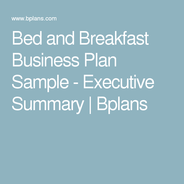 Bed and breakfast business plan sample executive summary bplans bed and breakfast business plan sample executive summary bplans accmission