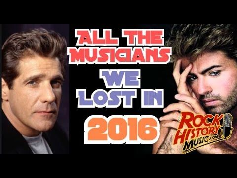 Huge List Of Musicians We Lost In 2016 Tribute To The Greats Youtube Rock And Roll Gulf Coast Musician