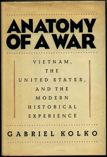 ANATOMY OF A WAR, Vietnam, the United States, and the Modern ...