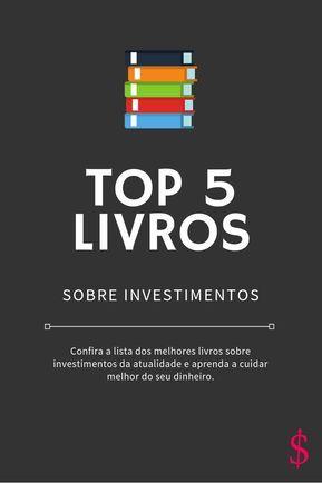 Top 5 Livros sobre investimentos da atualidade [Ma...