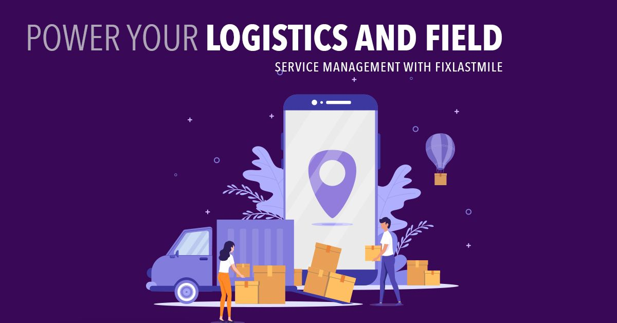 Power your logistics and field service management with