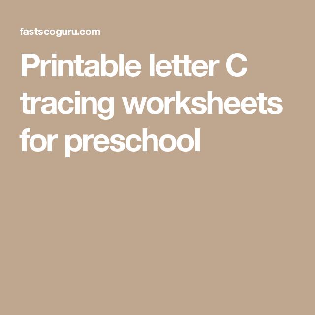 Printable Letter C Tracing Worksheets For Preschool A Pinterest