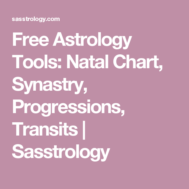 Free Astrology Tools Natal Chart Synastry Progressions Transits