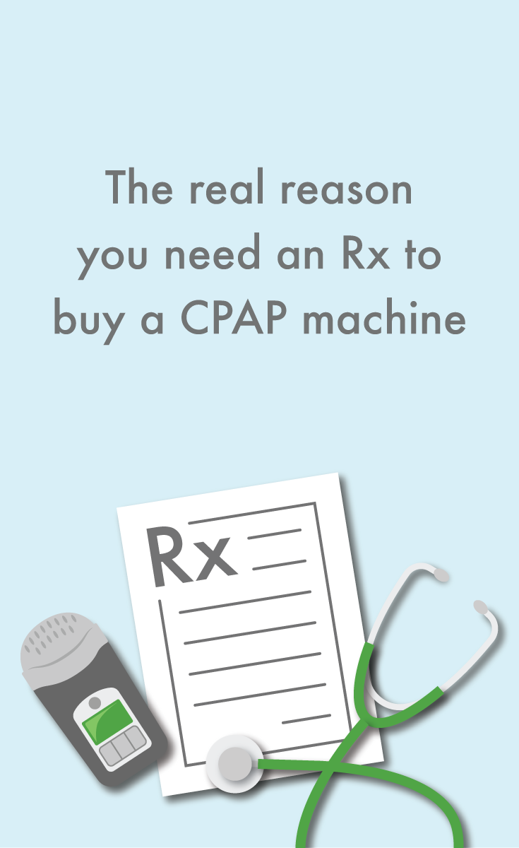 Why Can't I Get a CPAP Machine Without a Prescription ...