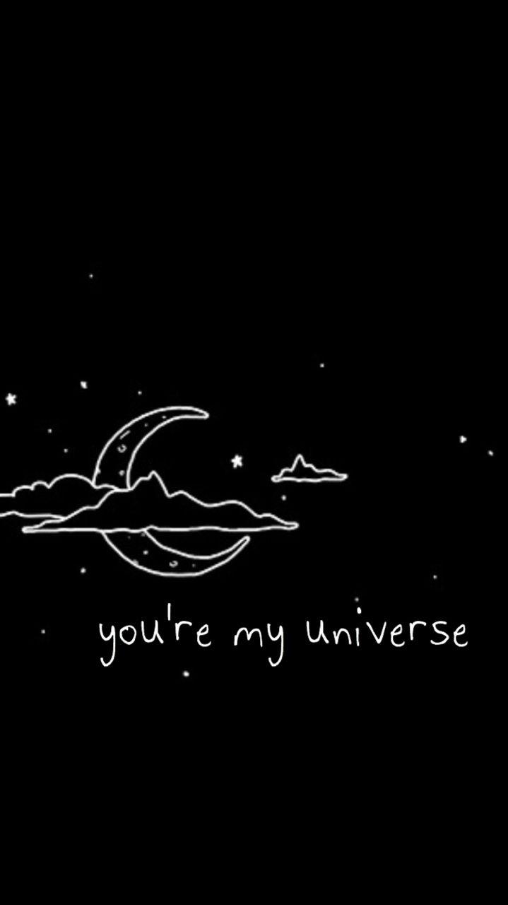 You Re My Universe Lockscreens L0ckscreen Iphone Wallpaper Hipster Hipster Wallpaper Hippie Wallpaper