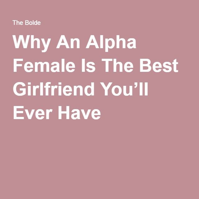 are you dating an alpha female