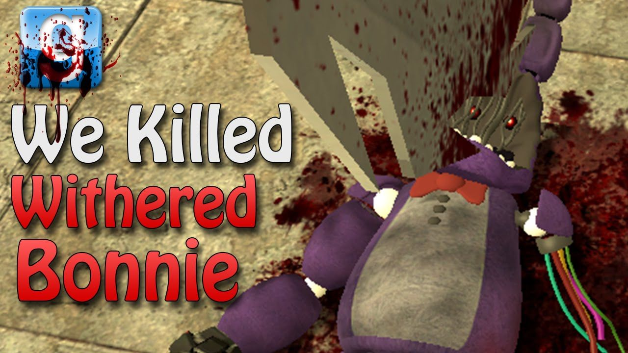Garry's Mod WE KILLED WITHERED BONNIE! (Gmod Sandbox FNAF 2