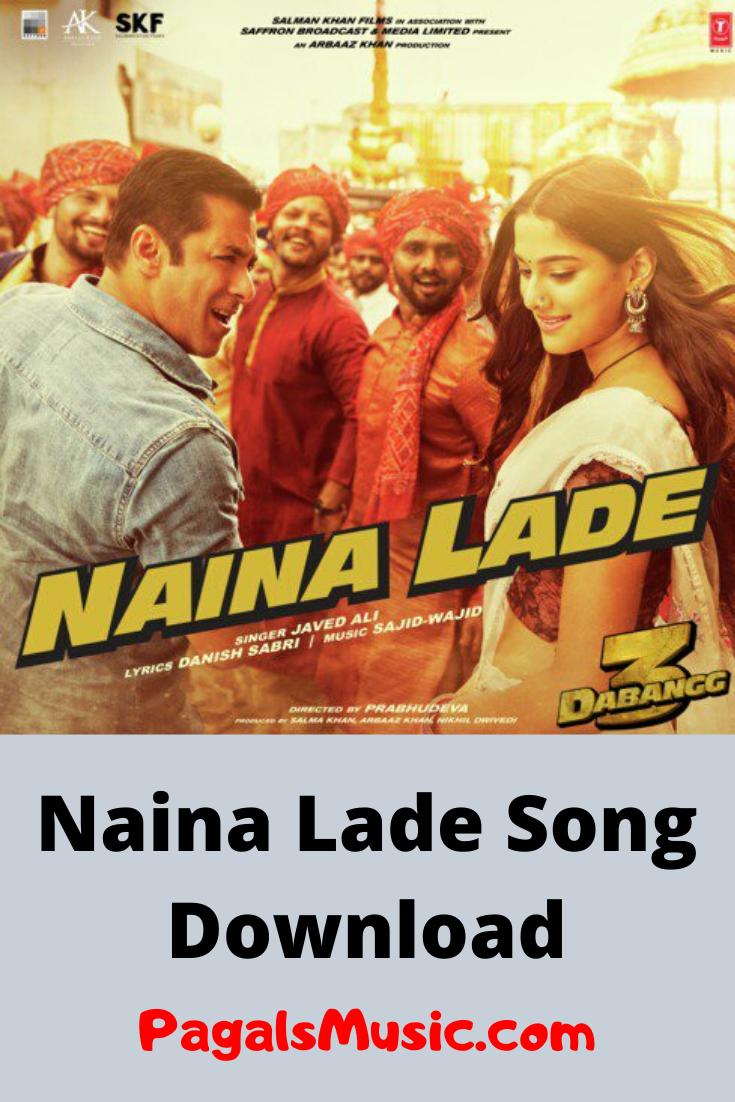 Naina Lade Dabangg 3 Song Download Dabangg 3 2020 Mp3 Songs Download For Free Pagalsmusic Com In 2020 Mp3 Song Download Songs New Music Albums