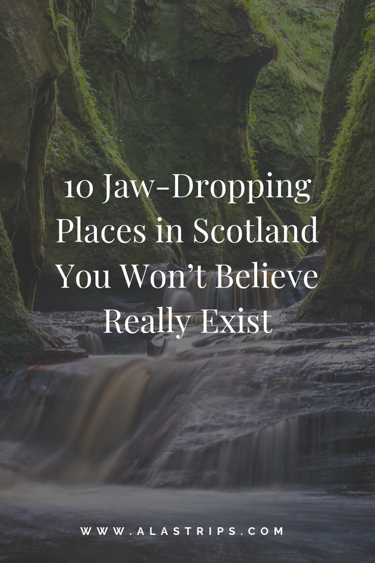 10 Jaw-Dropping Places in Scotland You Won't Believe Really Exist - Ala's Trips