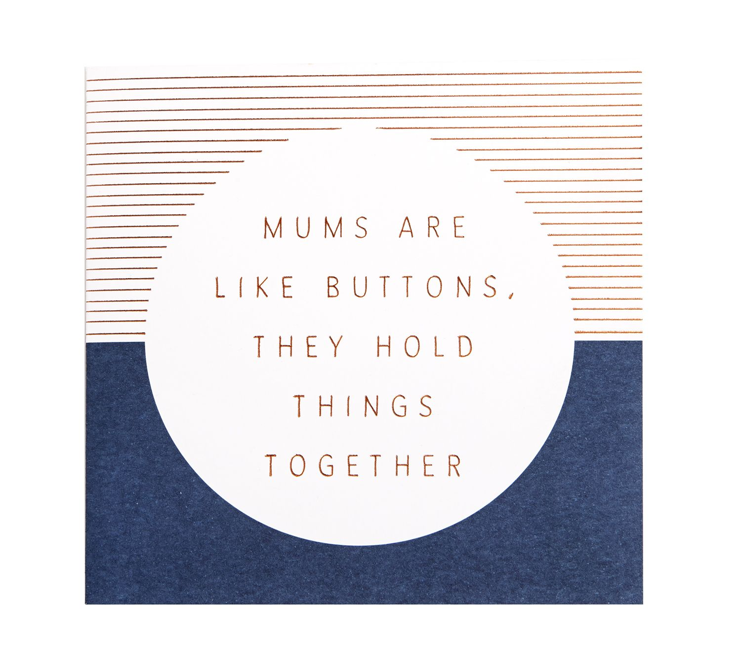 Mums are like buttons they hold things together greeting card for