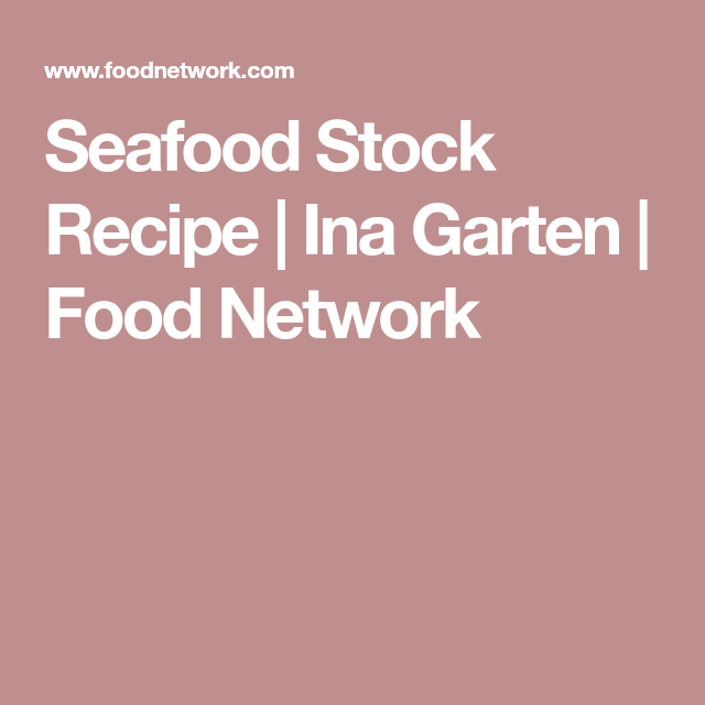 Seafood Stock Recipe | Ina Garten | Food Network