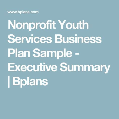 Nonprofit youth services business plan sample executive summary nonprofit youth services business plan sample executive summary bplans nonprofit startup pinterest youth services business planning and business accmission Gallery