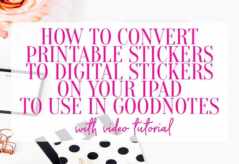 How to Covert NTA's Printable Stickers to Digital Stickers