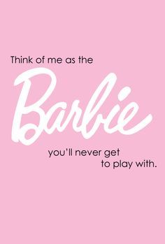 Barbie Quotes moschino barbie background   Google Search | Words to Live By  Barbie Quotes