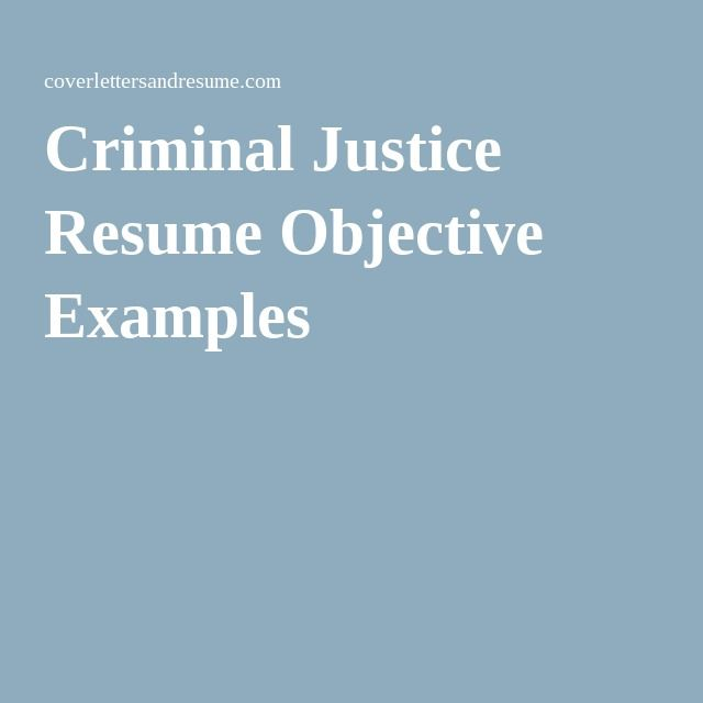 Criminal Justice Resume Objective Examples  Career