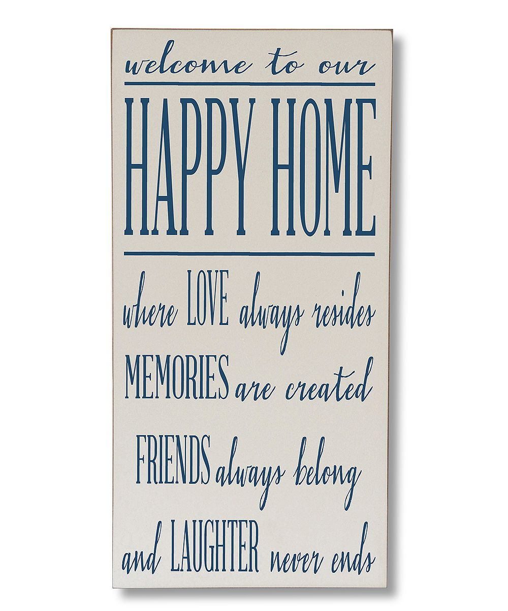 Blue Welcome To Our Happy Home Wall Sign Zulily Happy Home Quotes Home Quotes And Sayings Wall Signs