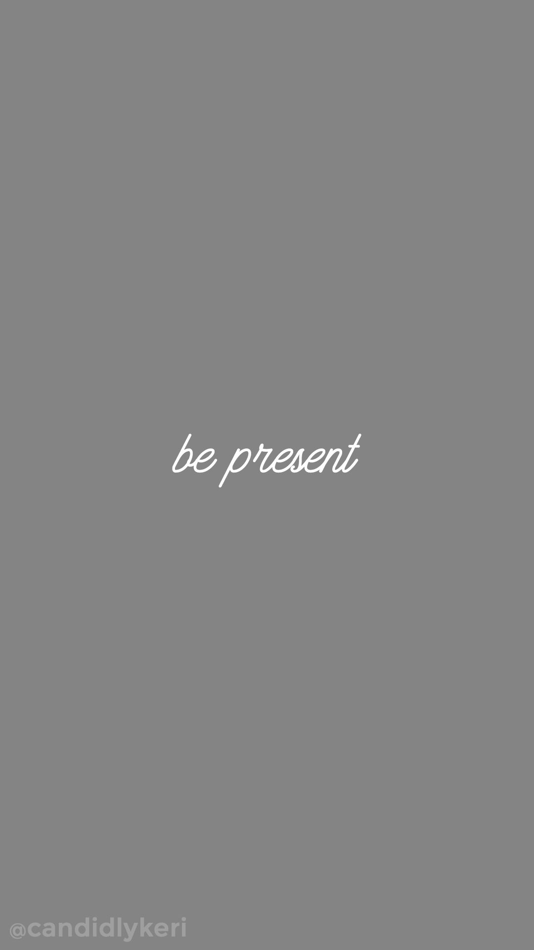 be present quote gray and white inspirational motivational quote
