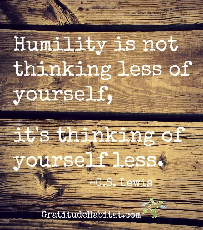 Humility Is Being Honest Enough With Yourself and With Others To