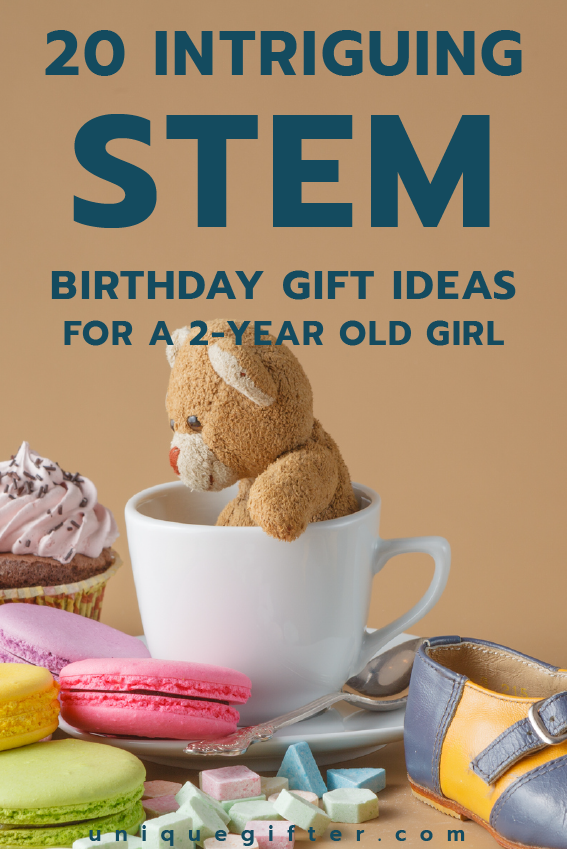 Fantastic STEM Birthday Gift Ideas For A 2 Year Old Girl