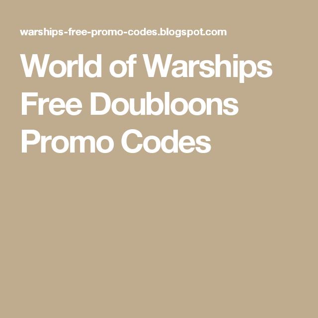 World Of Warships Free Doubloons Promo Codes Promo Codes Warship Coding