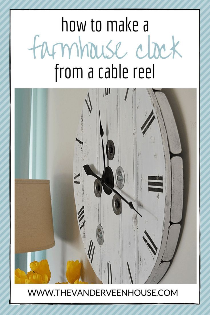 How to make a farmhouse clock from a wood cable reel | Pinterest ...