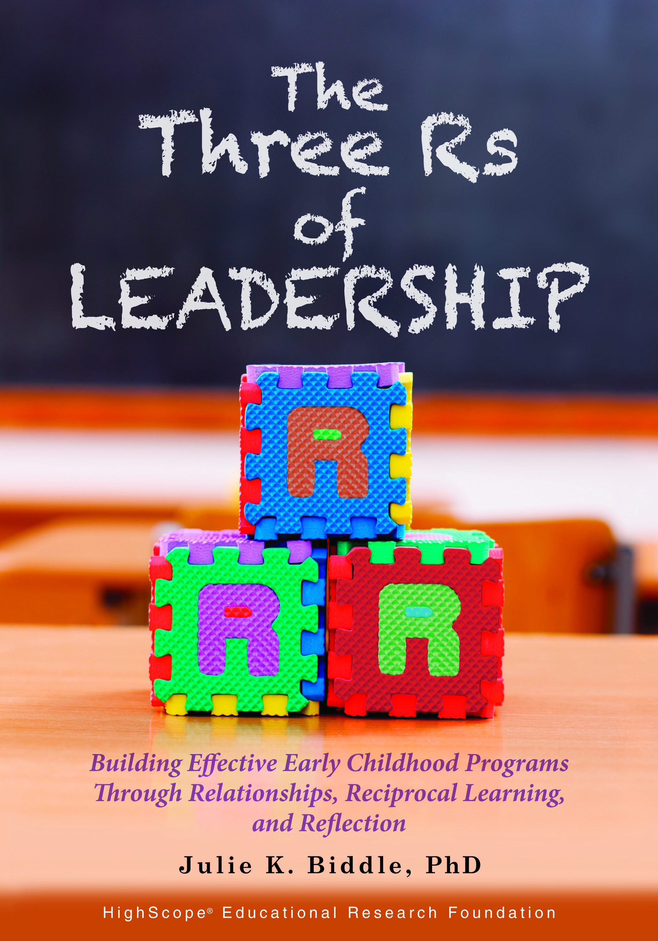 In The Three Rs of Leadership, Dr  Julie K  Biddle, PhD