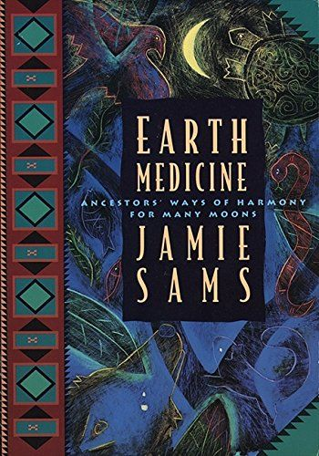 Earth Medicine Ancestor S Ways Of Harmony For Many Moons The True Spirit Of Native American Ways Of Knowing Shines Through In Medicine Medicine Book Books