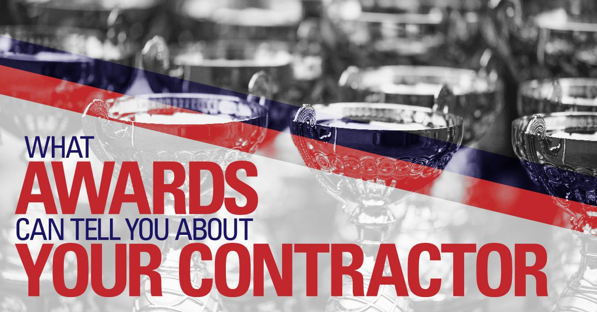 What Awards Can Tell You About Your Contractor Contractors Told You So Canning