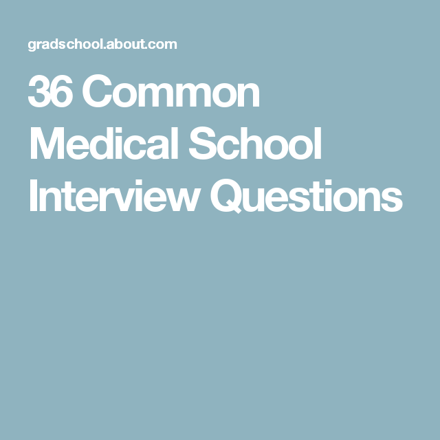 36 Common Medical School Interview Questions Med Goals