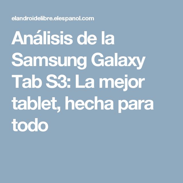 Análisis de la Samsung Galaxy Tab S3: La mejor tablet, hecha para todo
