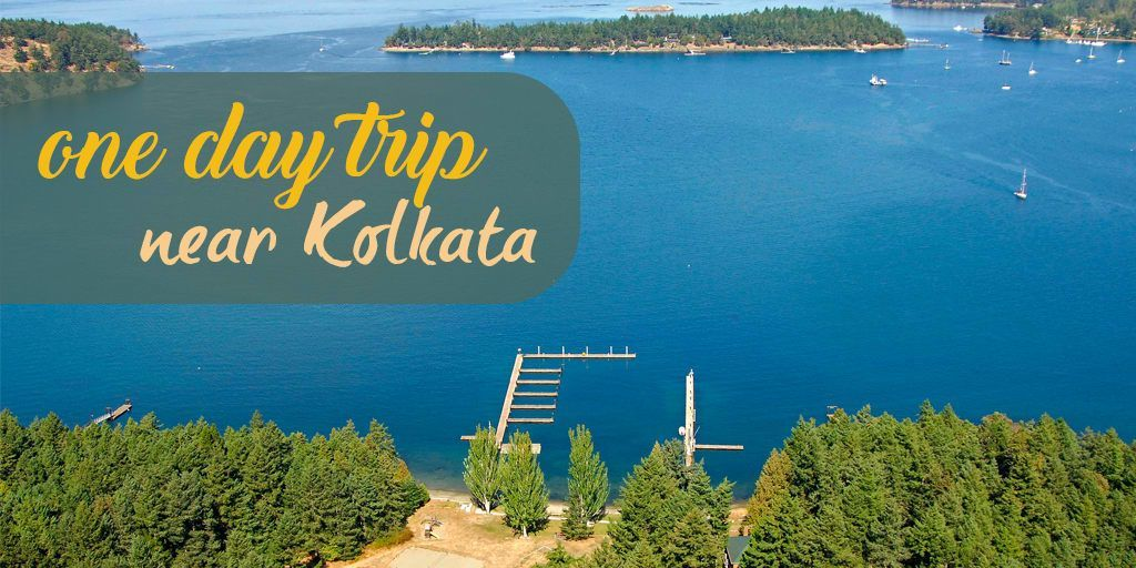 Check Out The List Of One Day Trips Near Kolkata Weekend Trips Enjoy One Day Trip Day Trips Trip