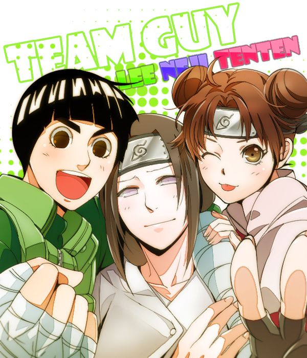 Naruto: Rock Lee, Neji Hyuuga, and Ten Ten. TEAM GUY!