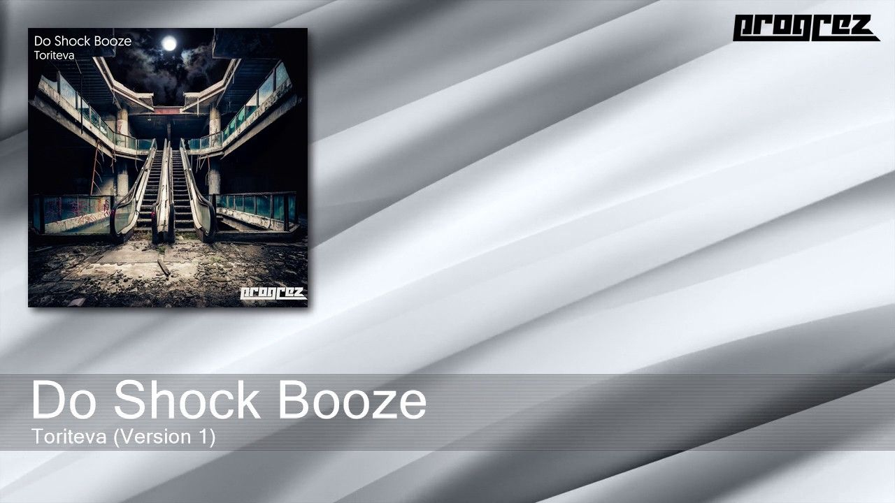 Do Shock Booze - Toriteva - Version 1 (Progrez)