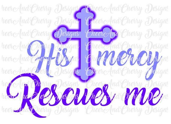 Photo of His mercy rescues me Svg, cross svg, Easter SVG files for Cricut Silhouette, Easter quote svg, Easter Sign svg, Christian Svg, Jesus svg dxf