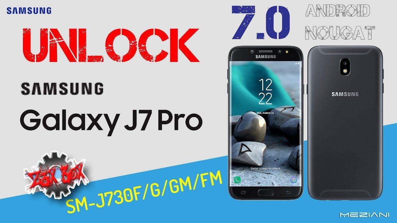 UNLOCK SAMSUNG J7 PRO J730F/G/GM/FM Android 7 0 Nougat By Z3X | TUTO