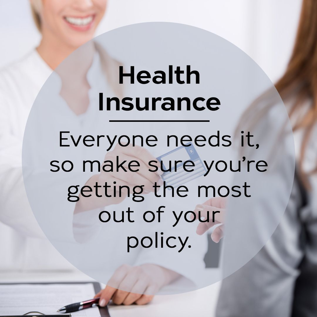 Health insurance is one of the most vital policies to look
