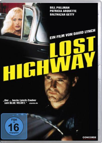 Lost Highway * IMDb Rating: 7,6 (65.434) * 1997 France,USA * Darsteller: Bill Pullman, Patricia Arquette, John Roselius,